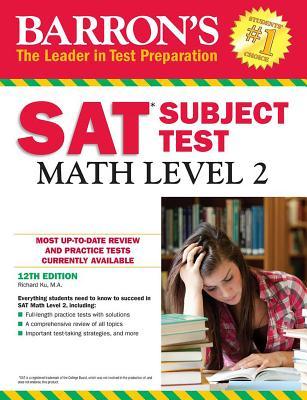 Barron's SAT Subject Test: Math Level 2, 12th Edition - Ku, Richard