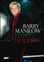 Barry Manilow: Happy Holiday!