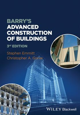 Barry's Advanced Construction of Buildings - Emmitt, Stephen, and Gorse, Christopher A.