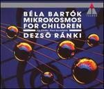 Bartók: Mikrokosmos; For Children