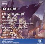 Bart�k: The Miraculous Mandarin; Dance Suite; Hungarian Pictures