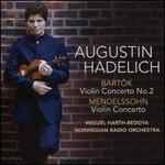 Bartók: Violin Concerto No. 2; Mendelssohn: Violin Concerto
