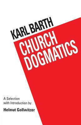Barth's Church Dogmatics - Barth, Karl, and Gollwitzer, Helmut