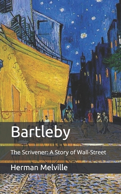 Bartleby: The Scrivener: A Story of Wall-Street - Melville, Herman