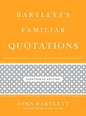 Bartlett's Familiar Quotations - Bartlett, John, and O'Brien, Geoffrey