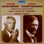 Bartok: Cantata Profana; Kodaly: Psalmus Hungaricus