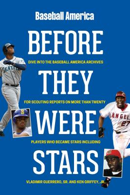 Baseball America's Before They Were Stars - The Editors of Baseball America (Compiled by)
