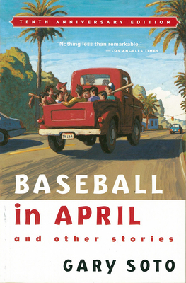 Baseball in April and Other Stories - Soto, Gary