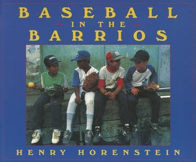 Baseball in the Barrios - Horenstein, Henry