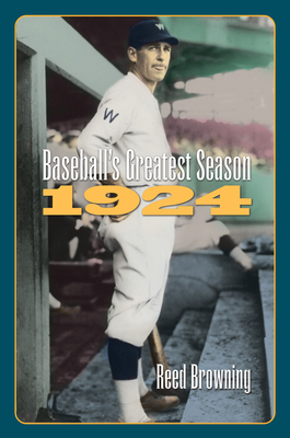 Baseball's Greatest Season, 1924 - Browning, Reed