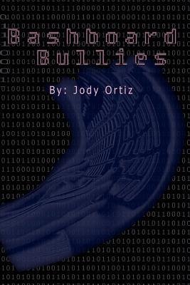 Bashboard Bullies - Ortiz, Jody, and Jones, Julie (Editor), and Heath, Sherri (Editor)