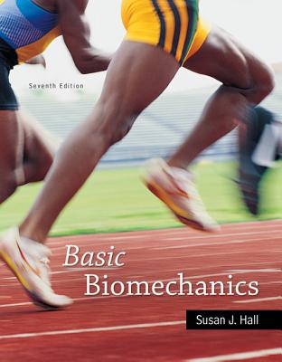 Basic Biomechanics - Hall, Susan J.