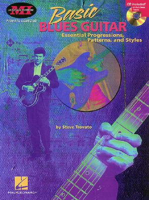 Basic Blues Guitar: Essential Progressions, Patterns and Styles - Trovato, Steve (Composer)