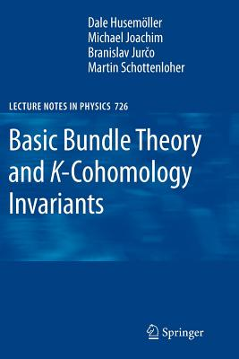 Basic Bundle Theory and K-Cohomology Invariants - Husemoller, Dale, and Joachim, Michael, and Jurco, Branislav