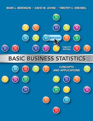 Basic Business Statistics: Concepts and Applications - Berenson, Mark L, and Levine, David M, and Krehbiel, Timothy C