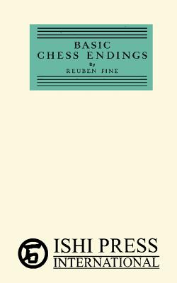 Basic Chess Endings - Fine, Reuben, and Sloan, Sam (Introduction by)