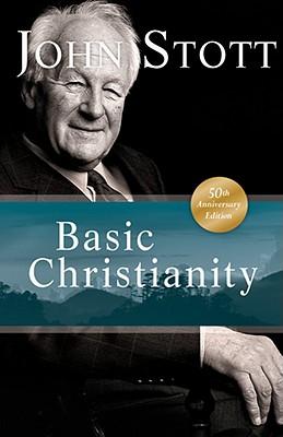 Basic Christianity - Stott, John R W, Dr.