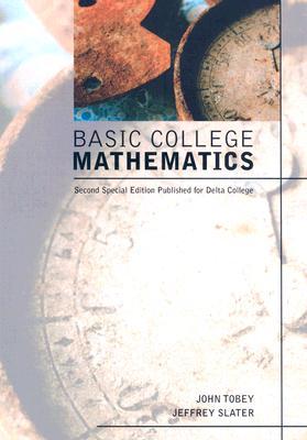 Basic College Mathematics - Tobey, John, and Slater, Jeffrey