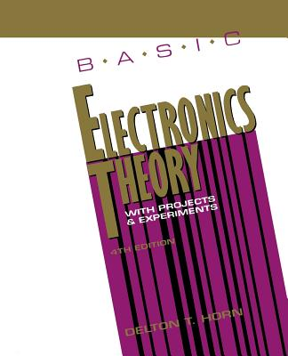 Basic Electrical Theory with Projects - Horn, Delton T