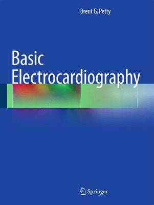 Basic Electrocardiography - Petty, Brent G