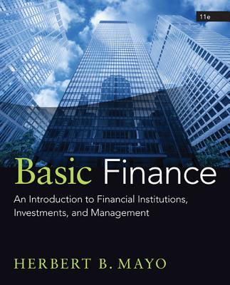 Basic Finance: An Introduction to Financial Institutions, Investments, and Management - Mayo, Herbert