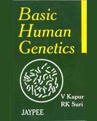 Basic Human Genetics - Kapur, V., and Suri, R. K.