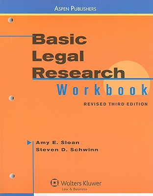 Basic Legal Research Workbook - Sloan, Amy E, and Schwinn, Steven D