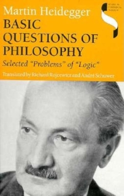 Basic Questions of Philosophy - Heidegger, Martin, and Polt, Richard, Professor, and Schuwer, Andre (Translated by)