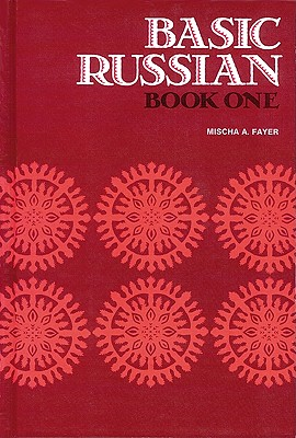 Basic Russian Book 1, Student Edition - Fayer, Mischa, and McGraw-Hill