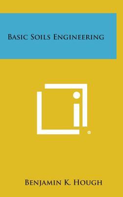 Basic Soils Engineering - Hough, Benjamin K