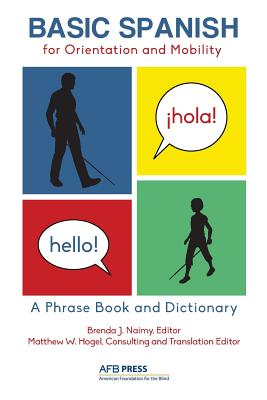 Basic Spanish for Orientation and Mobility: A Phrase Book and Dictionary - Naimy, Brenda J