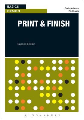 Basics Design: Print and Finish - Ambrose, Gavin, and Harris, Paul