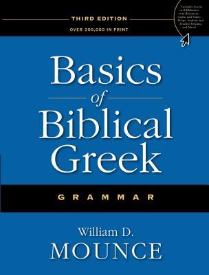 Basics of Biblical Greek Grammar - Mounce, William D, PH.D.
