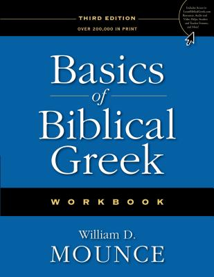 Basics of Biblical Greek - Mounce, William D, PH.D.