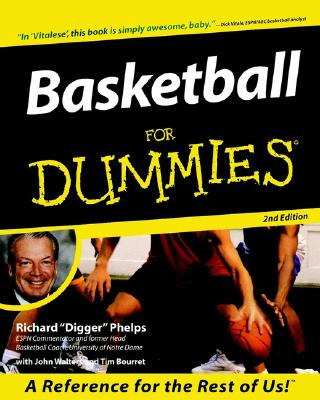 Basketball for Dummies - Phelps, Richard, and Walters, John, and Bourret, Tim