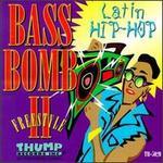 Bass Bomb Freestyle, Vol. 2: Latin Hip Hop