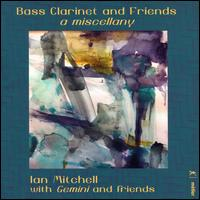 Bass Clarinet and Friends: A Miscellany - Gemini; Ian Mitchell (clarinet); Ian Mitchell (conductor)