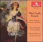 """Bass""ically French: Music of Marais, Corrette and Philidor"