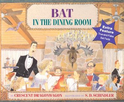 Bat in the Dining Room - Dragonwagon Crescent