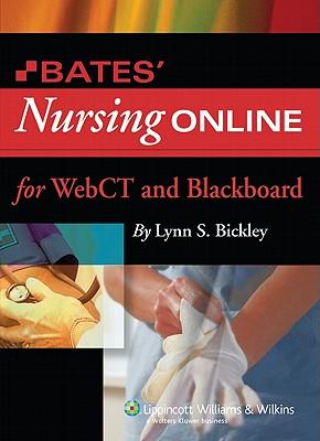 Bates' Nursing Online - Bickley, Lynn S, M.D., and Szilagyi, Peter G, M.D., MPH