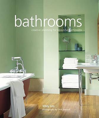 Bathrooms: Creative Planning for Beautiful Bathrooms - Lee, Vinny
