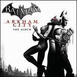 Batman: Arkham City - The Album [Original Game Soundtrack]