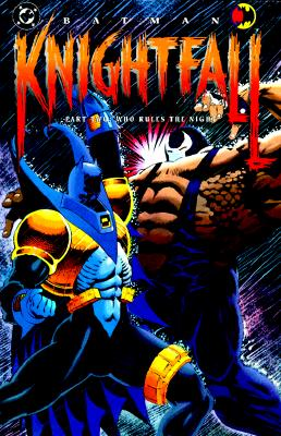 Batman: Knightfall Part Two - Who Rules the Night - Moench, Doug, and Dixon, C, and DC Comics