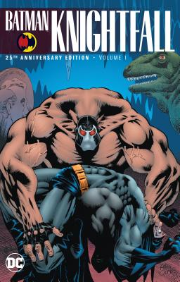 Batman: Knightfall Vol. 1 (25th Anniversary Edition) - Dixon, Chuck