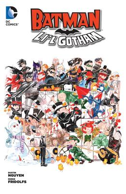 Batman Li'l Gotham Volume 1 TP - Fridolfs, Derek, and Nguyen, Dustin (Artist)