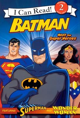 Batman: Meet the Super Heroes - Teitelbaum, Michael, Prof., and Gordon, Steven E (Illustrator), and Kane, Bob (Creator)
