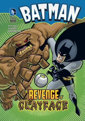 Batman the Revenge of Clayface - Stevens, Eric, and Schigiel, Gregg, and Loughridge, Lee