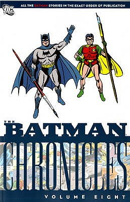 Batman: v. 8: Chronicles - Finger, Bill, and Greene, Joe, and Cameron, Don