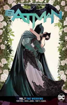 Batman Vol. 7: The Wedding - King, Tom, and Janin, Mikel
