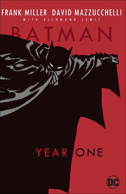 Batman: Year One - Miller, Frank, and Mazzucchelli, David, and Lewis, Richard